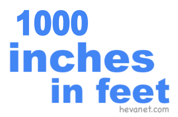 1000 inches in feet