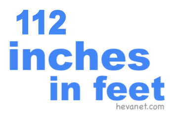 112 inches in feet