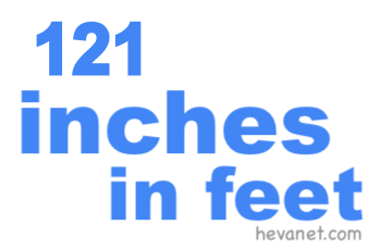 121 inches in feet
