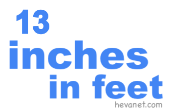 13 inches in feet