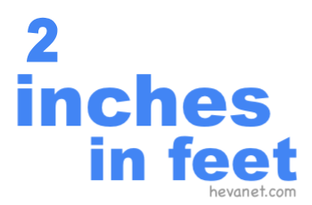 2 inches in feet