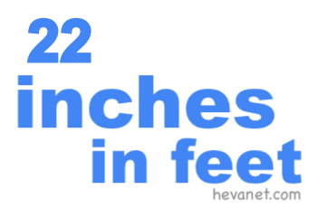 22 inches in feet