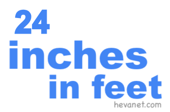 24 inches in feet
