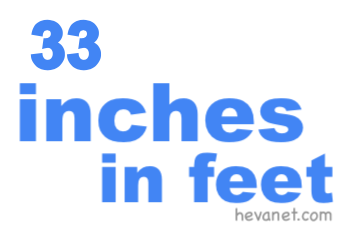 33 inches in feet