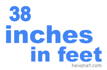 38 inches in feet