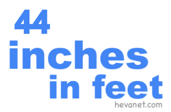 44 inches in feet