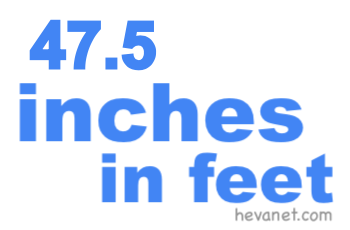 47.5 inches in feet