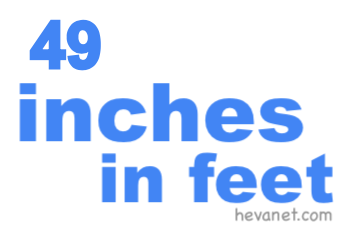 49 inches in feet
