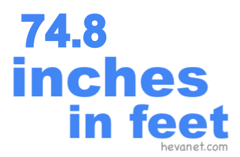 74.8 inches in feet