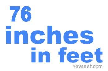 76 inches in feet