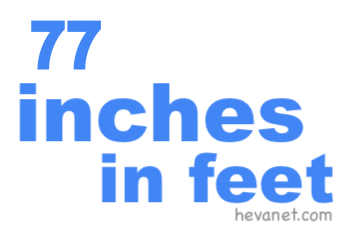 77 inches in feet